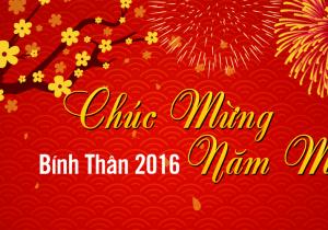 Chúc Mừng Năm Mới – Xuân Bính Thân 2016